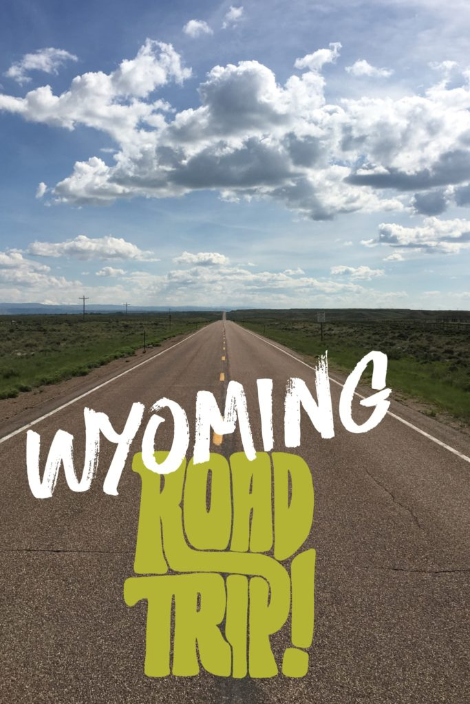 Wyoming Road Trip Itinerary